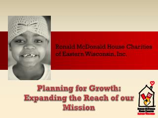 Ronald McDonald House Charities  of Eastern Wisconsin, Inc.