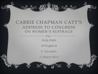 Carrie Chapman Catt's  Address to Congress on Women's Suffrage