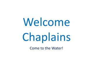 Welcome Chaplains