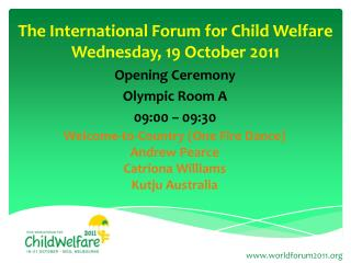 The International Forum for Child Welfare Wednesday, 19 October 2011