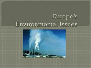 Europe�s Environmental Issues
