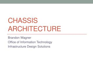 Chassis Architecture