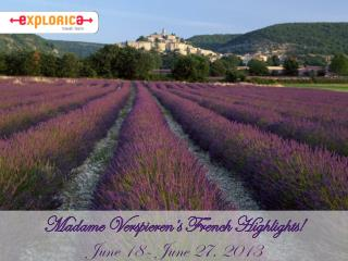 Madame  Verspieren's  French Highlights! June  18–  June  27,  2013