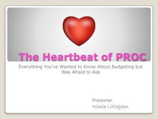 The Heartbeat of PROC