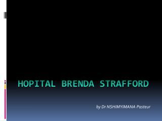 HOPITAL BRENDA STRAFFORD