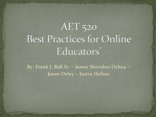 AET 520 Best Practices for Online Educators'