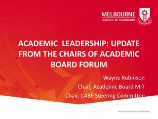 ACADEMIC  LEADERSHIP: UPDATE FROM THE CHAIRS OF  ACADEMIC BOARD  FORUM