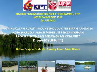"BENGKEL  ""KNOWLEDGE TRANSFER PROGRAMME - KTP""  HOTEL  PAN-PACIFIC  KLIA 26 JUN  2012"