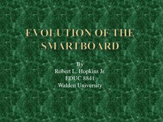 Evolution of the  Smartboard
