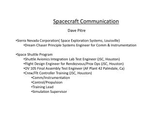 Dave  Pitre Sierra Nevada Corporation( Space Exploration Systems, Louisville)