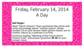 Friday, February 14, 2014  A Day