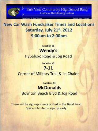 New Car Wash Fundraiser Times and Locations Saturday, July 21 st , 2012 9:00am to 2:00pm