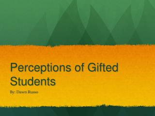 Perceptions of Gifted Students
