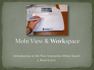 Mobi View &  Work space