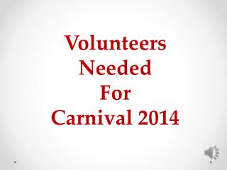 Volunteers Needed For Carnival 2014