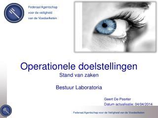 Operationele doelstellingen Stand van zaken Bestuur Laboratoria