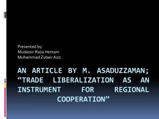 "An article by M.  Asaduzzaman ; ""TRADE LIBERALIZATION AS AN INSTRUMENT FOR REGIONAL  COoPeRATION """