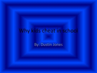 Why kids cheat in school