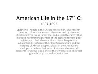 American Life in the 17 th  C: 1607-1692