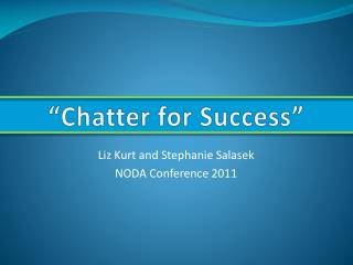 """Chatter for Success"""