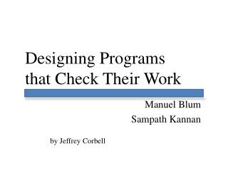 Designing Programs that Check Their Work