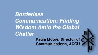 Borderless Communication: Finding Wisdom Amid the Global  Chatter