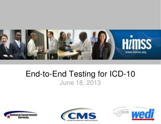 End-to-End Testing for ICD-10 June 18, 2013