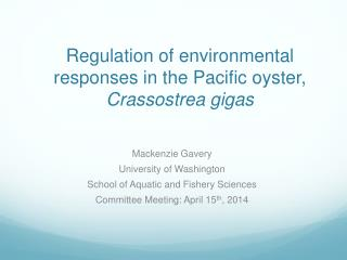 Regulation of environmental  r esponses in the Pacific oyster,  Crassostrea gigas