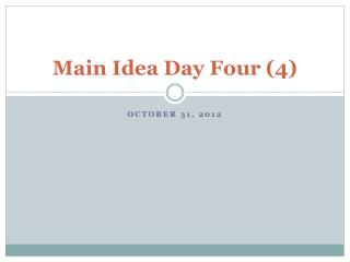 Main  Idea Day Four (4)