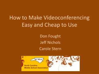 How to Make Videoconferencing Easy and Cheap to Use
