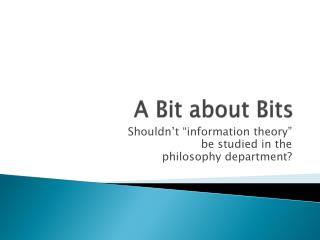 A  B it about Bits