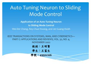 Auto Tuning Neuron to  S liding Mode Control
