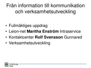 Fr n information till kommunikation och verksamhetsutveckling