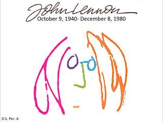 October 9, 1940- December 8, 1980