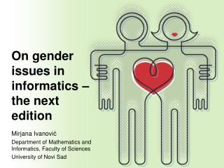 On gender issues in informatics – the next edition