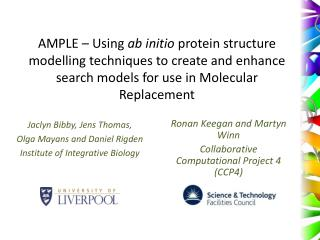 Jaclyn  Bibby , Jens Thomas,  Olga Mayans and Daniel Rigden Institute of Integrative Biology