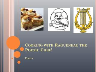 Cooking with Ragueneau the Poetic Chef!