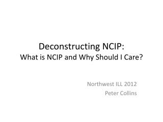 Deconstructing NCIP: What is NCIP and Why Should I Care?