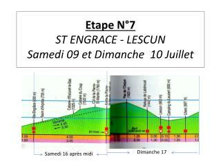 Etape N°7 ST ENGRACE - LESCUN Samedi 09 et  Dimanche 10  Juillet