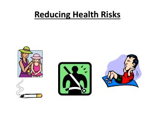 Reducing Health Risks