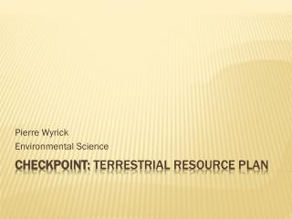 CheckPoint:  Terrestrial Resource Plan