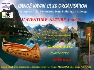 CANOË KAYAK CLUB ORGANISATION Entreprise / CE / Séminaire / Team building / Challenge