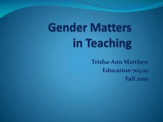 Gender Matters in Teaching