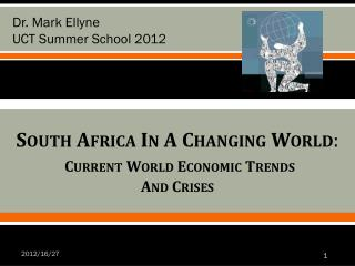 South Africa In A Changing World : Current World Economic Trends  And Crises