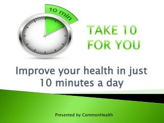 Improve your health in just 10 minutes a day