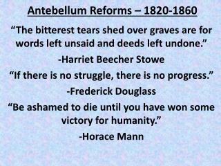 Antebellum Reforms – 1820-1860