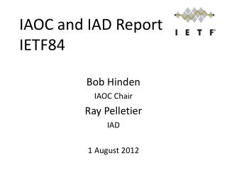 IAOC  and IAD Report IETF84