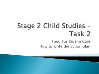 Stage 2 Child Studies – Task 2