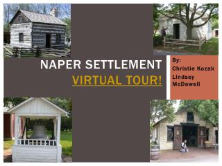 Naper Settlement Virtual Tour!