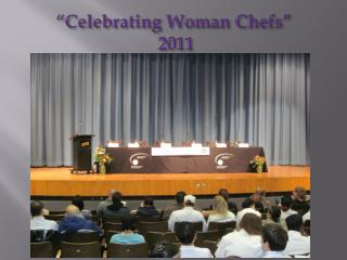 """""""Celebrating  W oman Chefs""""  2011"""
